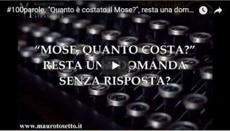 """VIDEO #100parole. """"Quanto è costato il Mose?"""", resta una domanda senza risposta?"""